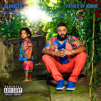 Father Of Asahd — DJ Khaled