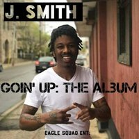 Goin' Up — J. Smith