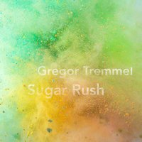 Sugar Rush — Gregor Tremmel