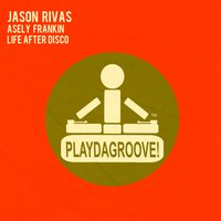 Life After Disco — Jason Rivas, Asely Frankin