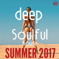 Deep and Soulful House Summer 2017 — сборник