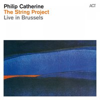 The String Project - Live in Brussels — Philip Catherine & Orchestre Royal de Chambre de Wallonie