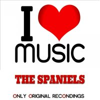 I Love Music - Only Original Recondings — The Spaniels