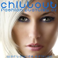Chillout: Fashion Playlist 02 — сборник