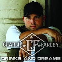 Drinks and Dreams — Charlie Farley