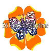26 Party Kid Playtime — Nursery Rhymes