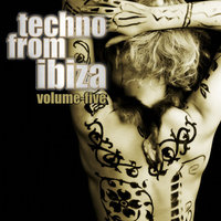 Techno From Ibiza Vol.05 — сборник
