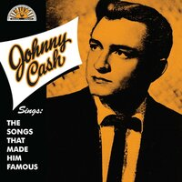 Sings The Songs That Made Him Famous — Johnny Cash