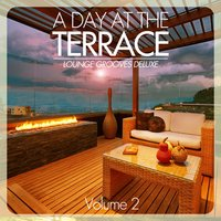 A Day At The Terrace - Lounge Grooves Deluxe (Volume 2) — сборник