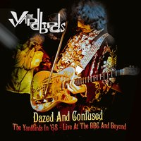 Dazed and Confused: The Yardbirds in '68 - Live at the BBC and Beyond — The Yardbirds