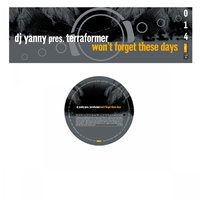 Won't Forget These Days — DJ Yanny pres. Terraformer, DJ Yanny Presents Terraformer, DJ Yanny & Terraformer