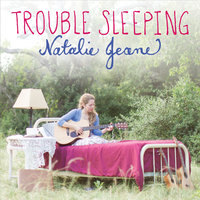 Trouble Sleeping — Natalie Jeane