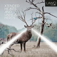Xtended Hearts and Unheard Herds — Various Composers, Vegard Landaas, Ensemble Ernst, Thomas Rimul, Silje Aker Johnsen