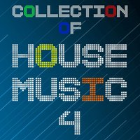 Collection of House Music, Vol. 4 — сборник