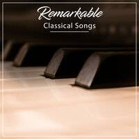 #16 Remarkable Classical Songs — Concentration Study, Study Music and Piano Music, Classical Lullabies, Classical Lullabies, Study Music and Piano Music, Concentration Study