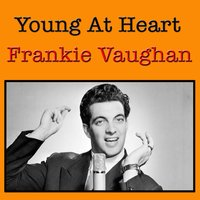 Young At Heart — Frankie Vaughan