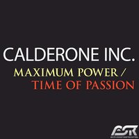 Maximum Power / Time of Passion — Calderone Inc.