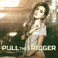 Pull The Trigger — Ronna Riva, JX
