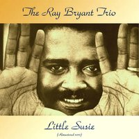 Little Susie — The Ray Bryant Trio