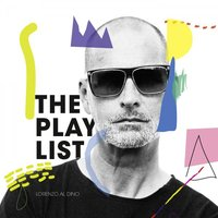 The Playlist — Lorenzo Al Dino