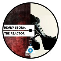 The Reactor — Henry Storm