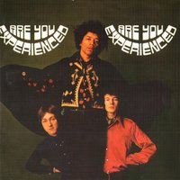 Are You Experienced — Jimi Hendrix