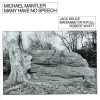 Many Have No Speech — Marianne Faithfull, Jack Bruce, Robert Wyatt, Michael Mantler