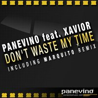 Don't Waste My Time — Panevino feat. Xavior