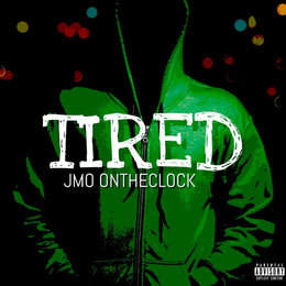 Tired — Jmo Ontheclock