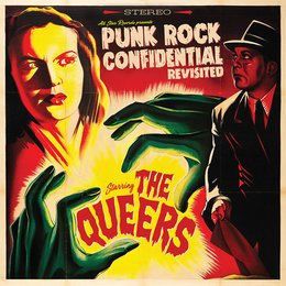 Punk Rock Confidential Revisited — The Queers