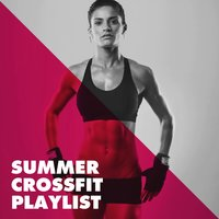 Summer Crossfit Playlist — #1 Hits Now, Billboard Top 100 Hits, Crossfit Junkies