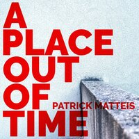A place out of time — Patrick Matteis