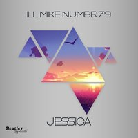 Jessica — Ill Mike Numbr79, Lord Keeno Rich