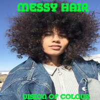 Messy Hair — Vision Of Colour