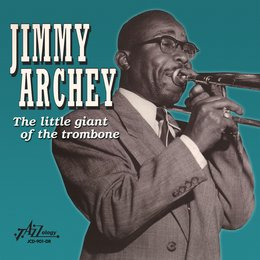 The Little Giant of the Trombone — Jimmy Archey