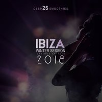 Ibiza Winter Session 2018 (25 Deep Smoothies) — сборник