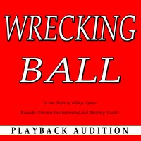 Wrecking Ball (In the Style of Miley Cyrus) — Playback Audition