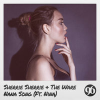 Nana Song — Sherrie Sherrie, The Ware feat. Nina