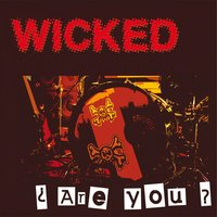 Are You ? — Wicked