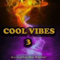 "Cool Vibes, 3 - Selection of Classic Mood, ""Remastered"" — сборник"
