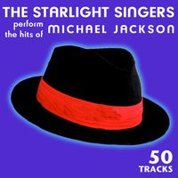The Starlight Singers Perform The Hits Of Michael Jackson - 50 Tracks — The Starlight Singers, Starlight Singers
