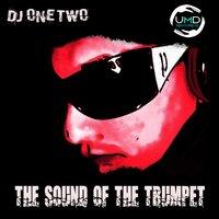 The Sound of the Trumpet — DJ One Two