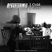 Cold Cuts — OrganismMic