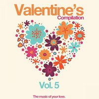 Valentine's Compilation, Vol. 5 (The Music of Your Love) — сборник