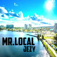 Mr. Local — Jezy