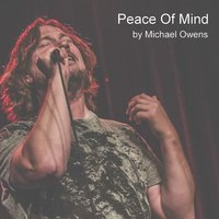Peace of Mind — MICHAEL OWENS