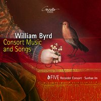 William Byrd: Consort Music and Songs — Sunhae Im, bFive Revorder Consort, Sunhae Im, bFive Revorder Consort