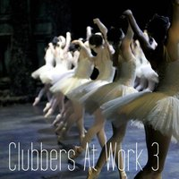 Clubbers At Work, Vol.03 — сборник