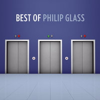 The Best Of Philip Glass — Philip Glass