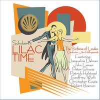 Lilac Time — Франц Шуберт, The Linden Singers, John Hollingsworth, The Sinfonia of London, Jacqueline Delman, John Larsen, Jacqueline Delman|John Larsen